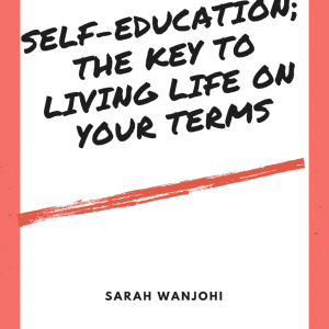 Self education: the key to living your life on your terms