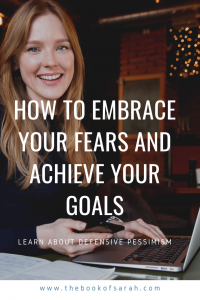How to embrace your fears and achieve your goals
